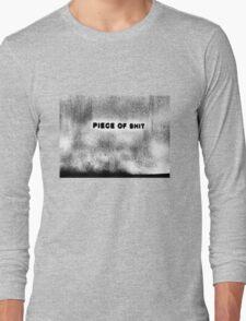 piece of shti Long Sleeve T-Shirt