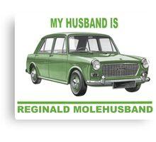 My husband is Reginald Molehusband Canvas Print