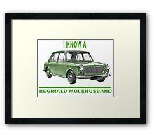 I know a Reginald Molehusband Framed Print