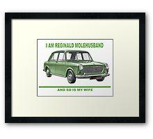 I'm Reginald Molehusband and so's my wife Framed Print