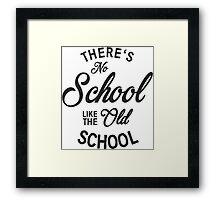 No School like old school Framed Print