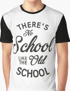 No School like old school Graphic T-Shirt