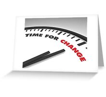 Time for change Greeting Card