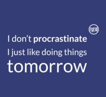 I don't procrastinate T-Shirt by Justin Spooner