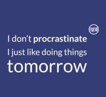 I don't procrastinate T-Shirt T-Shirt