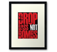 Drop Bass Not Bombs (Red) Framed Print