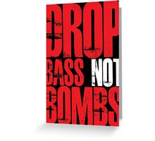 Drop Bass Not Bombs (Red) Greeting Card