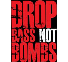 Drop Bass Not Bombs (Red) Photographic Print