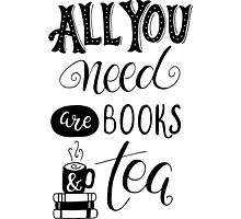 Books and Tea All You Need are Photographic Print