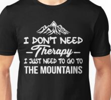 Go To The Mountains Unisex T-Shirt