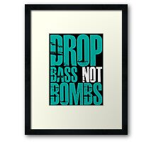 Drop Bass Not Bombs (Cyan) Framed Print