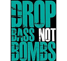 Drop Bass Not Bombs (Cyan) Photographic Print