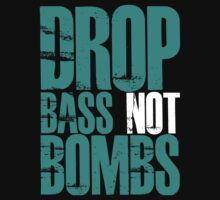 Drop Bass Not Bombs (Cyan) by DropBass