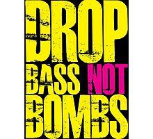 Drop Bass Not Bombs (Yellow)  Photographic Print