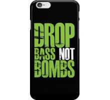 Drop Bass Not Bombs (Neon Green) iPhone Case/Skin