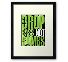 Drop Bass Not Bombs (Neon Green) Framed Print