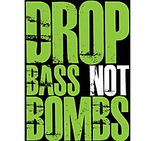 Drop Bass Not Bombs (Neon Green) Photographic Print
