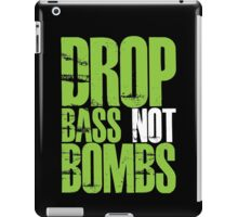 Drop Bass Not Bombs (Neon Green) iPad Case/Skin