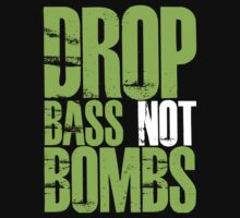 Drop Bass Not Bombs (Neon Green) by DropBass