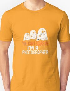 You can't scare photographer Unisex T-Shirt