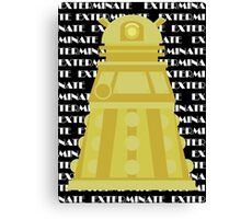 Exterminate Yellow Canvas Print