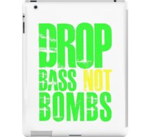Drop Bass Not Bombs (bright neon/yellow)  iPad Case/Skin