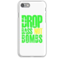 Drop Bass Not Bombs (bright neon/yellow)  iPhone Case/Skin
