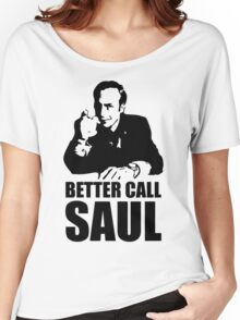 Better Call funny Women's Relaxed Fit T-Shirt
