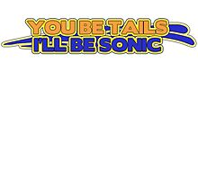 You Be Tails, I'll Be Sonic by PaulRoberts
