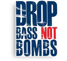 Drop Bass Not Bombs (dark blue/red)  Canvas Print