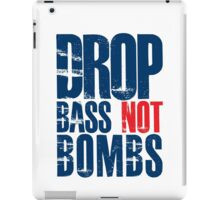 Drop Bass Not Bombs (dark blue/red)  iPad Case/Skin