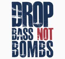 Drop Bass Not Bombs (dark blue/red)  by DropBass
