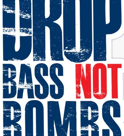 Drop Bass Not Bombs (dark blue/red)  Sticker