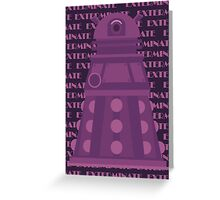 Exterminate Purple Greeting Card
