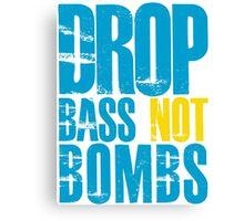 Drop Bass Not Bombs (blue/yellow)  Canvas Print