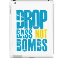 Drop Bass Not Bombs (blue/yellow)  iPad Case/Skin