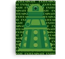 Exterminate Green Canvas Print