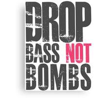 Drop Bass Not Bombs (dark black/cream pink)  Canvas Print