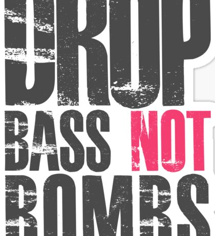 Drop Bass Not Bombs (dark black/cream pink)  Sticker