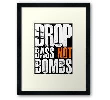 Drop Bass Not Bombs (white/orange)  Framed Print