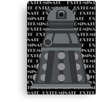 Exterminate Black Canvas Print