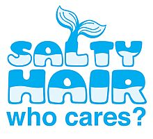 Salty hair Who cares? Photographic Print