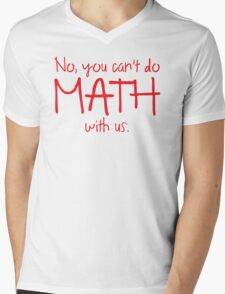 No, you can't do MATH with us Mens V-Neck T-Shirt