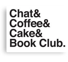 Chat & Coffee & Cake and Book Club Canvas Print