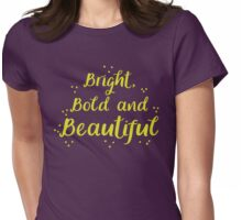 Bright bold and beautiful Womens Fitted T-Shirt