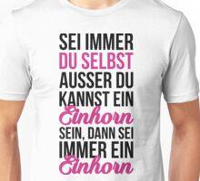 Sei immer du selbst Unisex T-Shirt