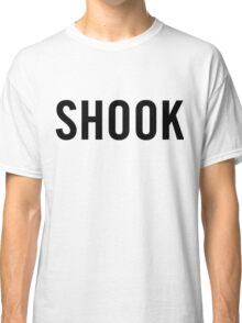 Shook (Black) Classic T-Shirt