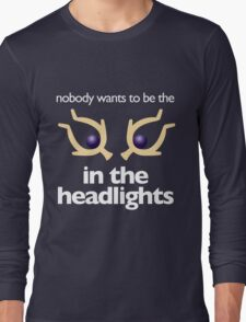 Don't Be One in the Headlights (Dark) Long Sleeve T-Shirt