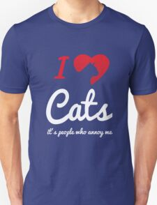 Its People Who Annoy Me - Cats Unisex T-Shirt