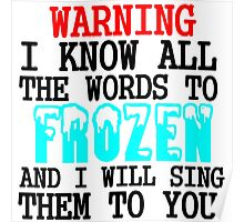 WARNING I KNOW ALL THE WORDS TO FROZEN Poster